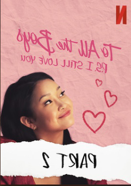 Official movie poster. To All The Boys I've Loved Before: P.S. I Still Love You was a well filmed and adapted movie.